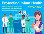 Protecting Infant Health - Health Workers' Guide to the Code